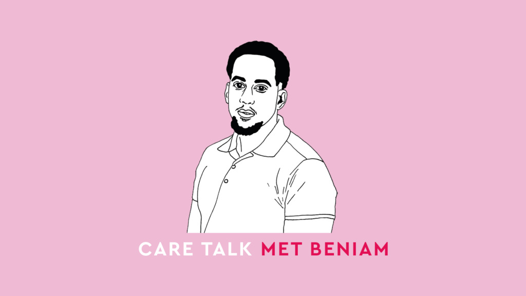 Who Cares? – Care Talk met Beniam
