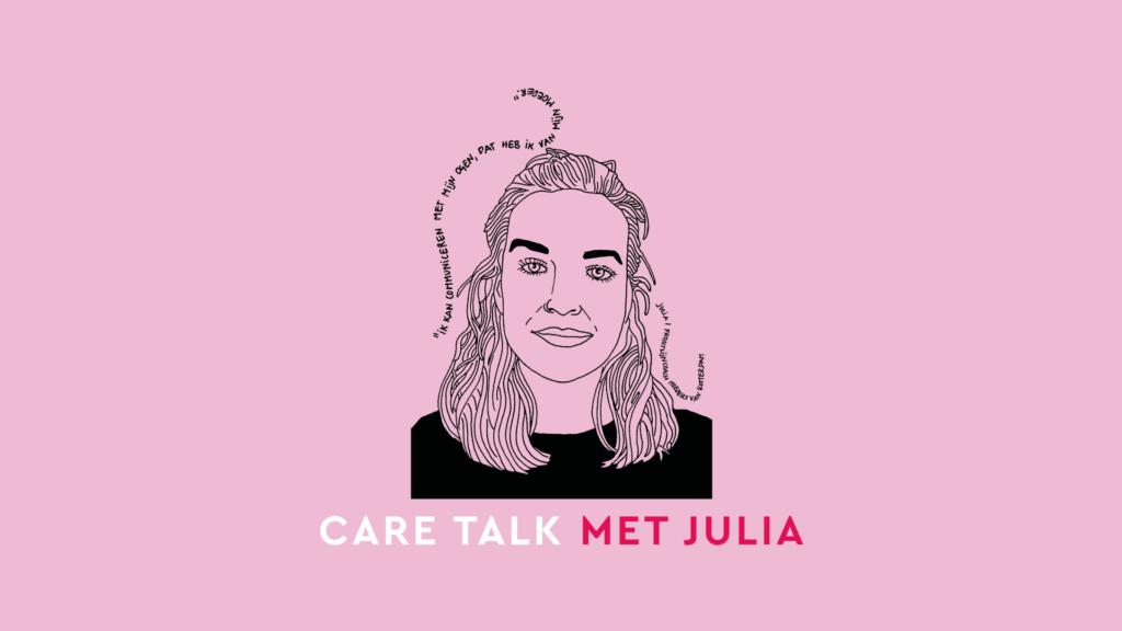 CARE TALK MET JULIA