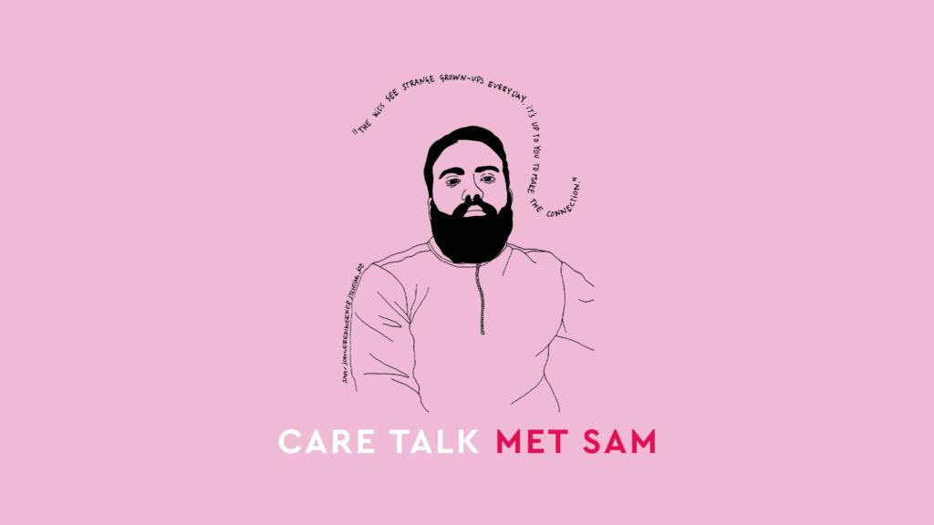 Care Talk met Sam